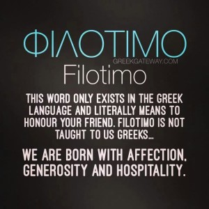 "Philotimo is a Greek noun translating to ""love of honor"""
